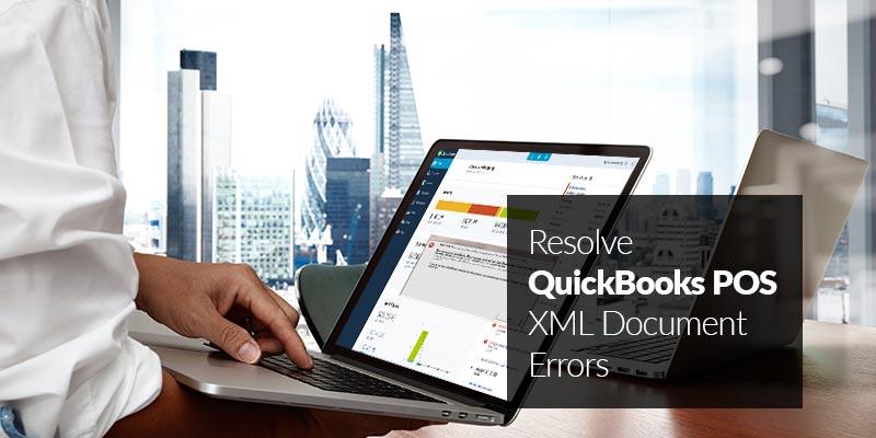 How to Resolve QuickBooks POS XML Document Errors