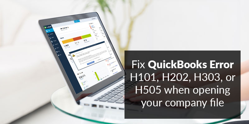 Fix QuickBooks Error H101, H202, H303, or H505 when opening your company file