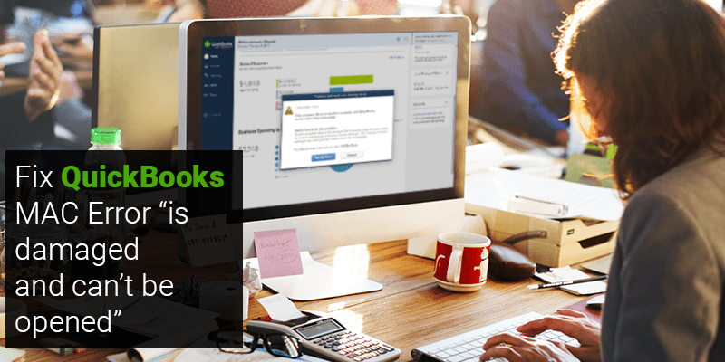 """Fix QuickBooks MAC Error """"is damaged and can't be opened"""""""