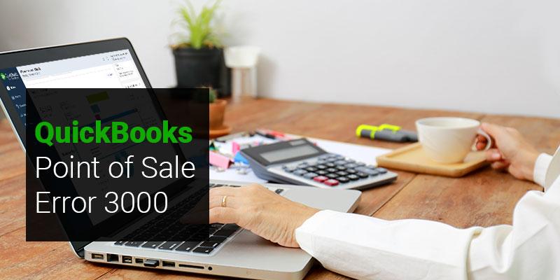 QuickBooks Point of Sale Error 3000