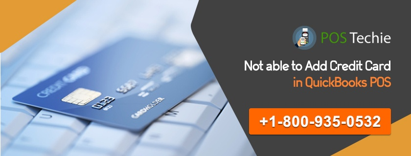 Not Able to Add Credit Card in QuickBooks POS