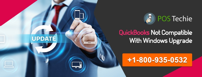 QuickBooks Not Compatible with Windows Upgrade