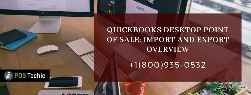 QuickBooks Desktop Point of Sale_ Import and Export Overview