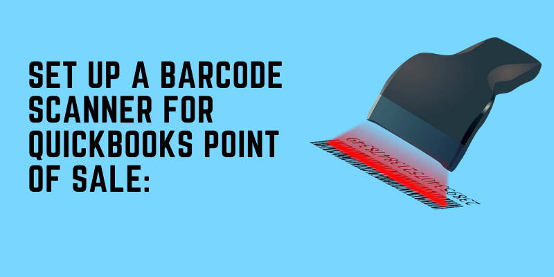 Set up a barcode scanner for QuickBooks Point of Sale