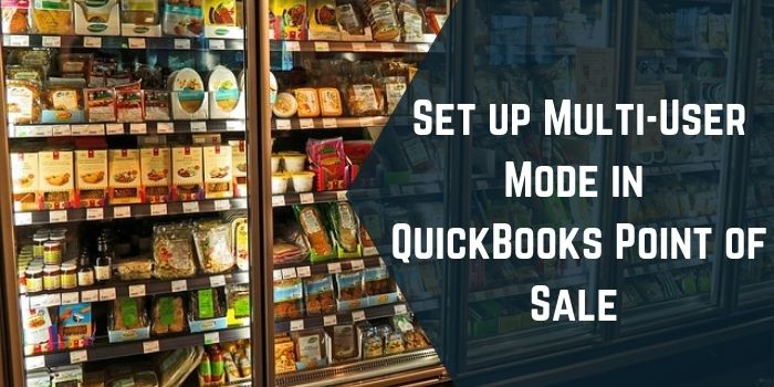 Set up Multi-User Mode in QuickBooks Point of Sale
